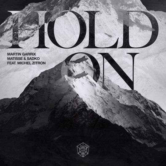 Coverafbeelding Hold On - Martin Garrix & Matisse & Sadko Feat. Michel Zitron