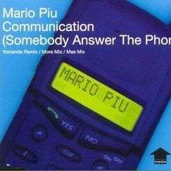 Coverafbeelding Mario Piu - Communication (Somebody Answer The Phone)