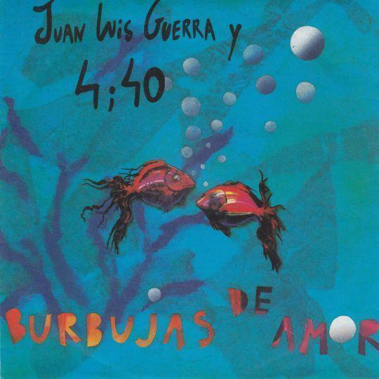 Coverafbeelding Juan Luis Guerra y 4;40 - Burbujas De Amor