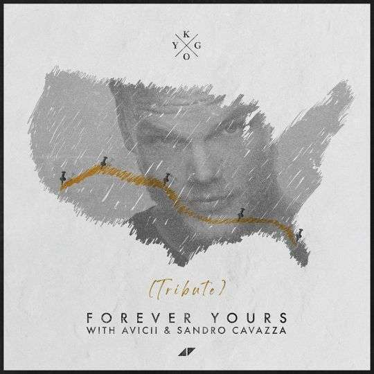 Coverafbeelding Forever Yours (Tribute) - Kygo With Avicii & Sandro Cavazza