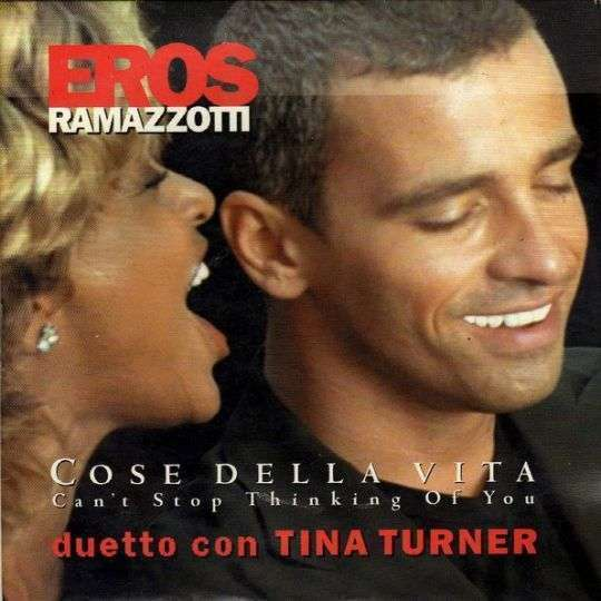 Coverafbeelding Cose Della Vita - Can't Stop Thinking Of You - Eros Ramazzotti - Duetto Con Tina Turner
