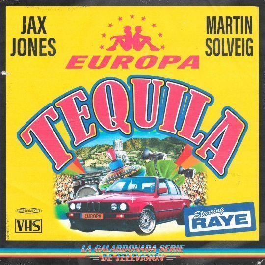 Coverafbeelding Tequila - Europa : Jax Jones & Martin Solveig Starring Raye
