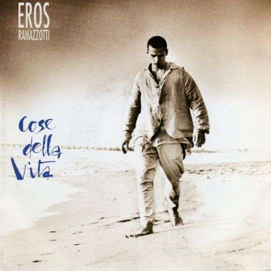 Coverafbeelding Cose Della Vita - Eros Ramazzotti