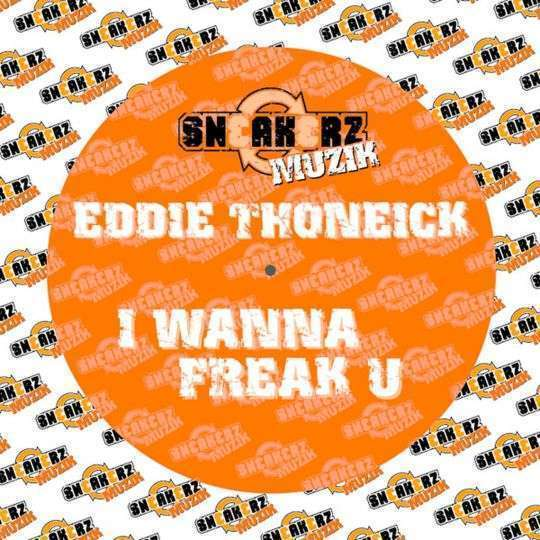 Coverafbeelding I Wanna Freak U - Eddie Thoneick