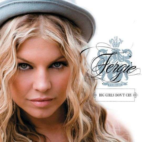 Coverafbeelding Big Girls Don't Cry - Fergie