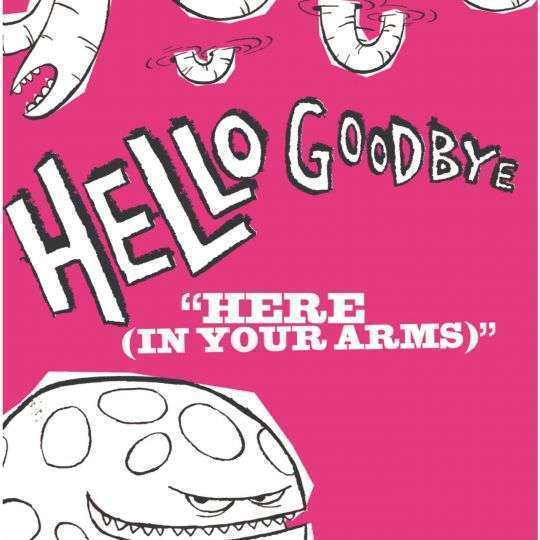 Coverafbeelding Hello Goodbye - Here (In Your Arms)