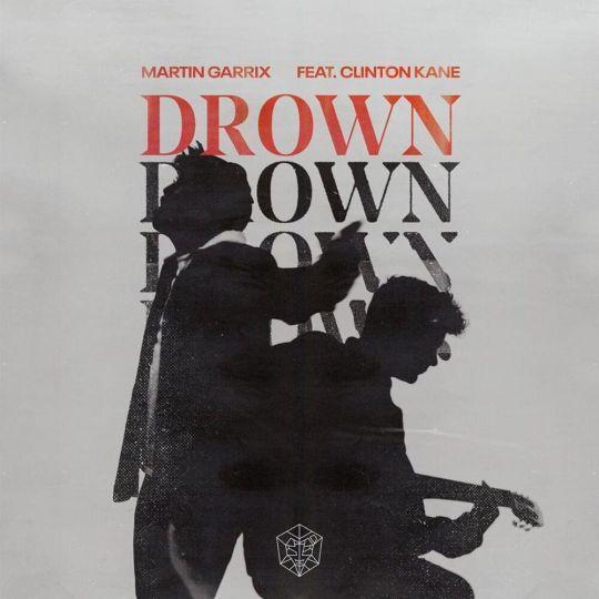 Coverafbeelding Drown - Martin Garrix Feat. Clinton Kane