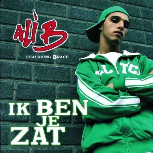 Coverafbeelding Ik Ben Je Zat - Ali B Featuring Brace