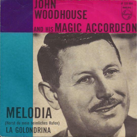 Coverafbeelding Melodia (Horst Du Mein Heimliches Rufen) - John Woodhouse And His Magic Accordeon