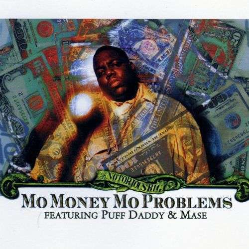 Coverafbeelding Mo Money Mo Problems - The Notorious B.i.g. Featuring Puff Daddy & Mase