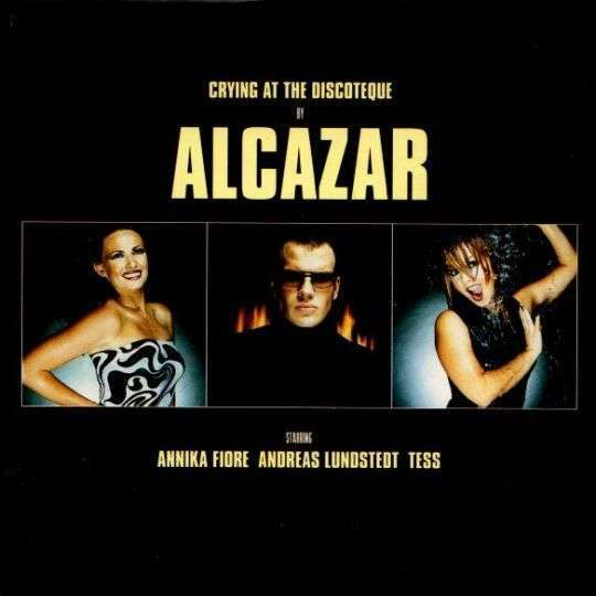 Coverafbeelding Alcazar starring Annika Fiore & Andreas Lundstedt & Tess - Crying At The Discoteque