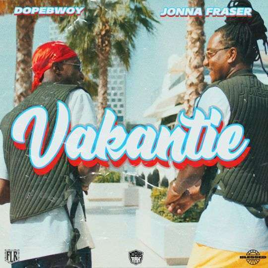 Coverafbeelding Vakantie - Dopebwoy & Jonna Fraser