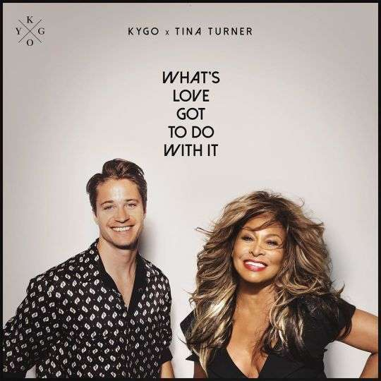 Coverafbeelding Kygo x Tina Turner - What's Love Got To Do With It