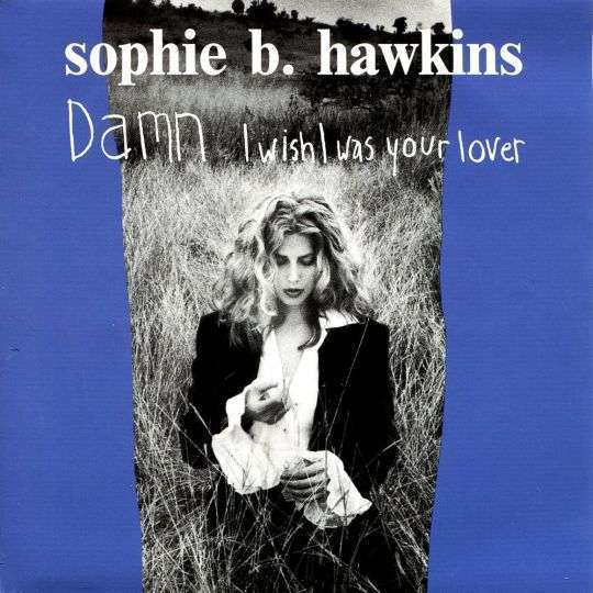Coverafbeelding Damn I Wish I Was Your Lover - Sophie B. Hawkins