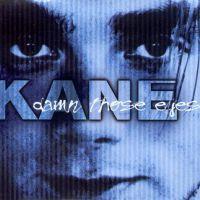 Coverafbeelding Kane - Damn Those Eyes