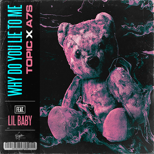 Coverafbeelding Topic x A7S feat. Lil Baby - Why Do You Lie To Me