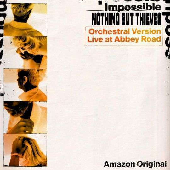 Coverafbeelding Nothing But Thieves - Impossible// Impossible - Orchestral Version Live At Abbey Roa