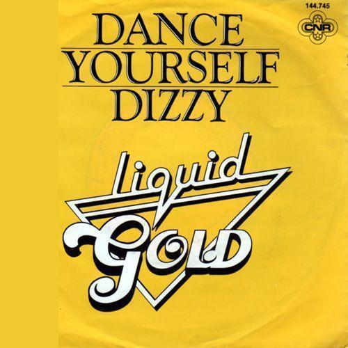 Coverafbeelding Dance Yourself Dizzy - Liquid Gold