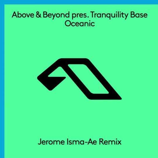 Coverafbeelding Above & Beyond pres. Tranquility Base - Oceanic - Jerome Isma-Ae Remix