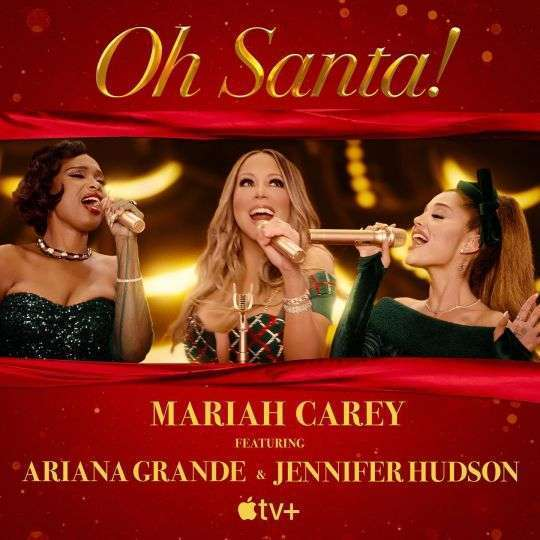 Coverafbeelding Oh Santa! - Mariah Carey Featuring Ariana Grande & Jennifer Hudson