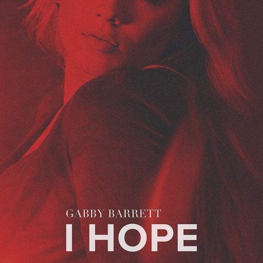 Coverafbeelding I Hope - Gabby Barrett / Gabby Barrett Featuring Charlie Puth
