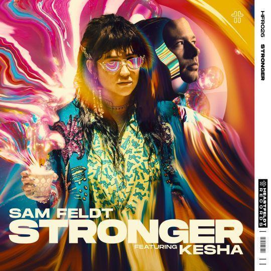 Coverafbeelding Stronger - Sam Feldt Featuring Kesha