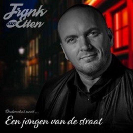 Coverafbeelding Frank van Etten - Ik Ben Een Jongen Van De Straat