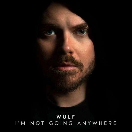 Coverafbeelding I'm Not Going Anywhere - Wulf