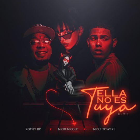 Coverafbeelding Rochy RD x Nicki Nicole x Myke Towers - Ella No Es Tuya - Remix