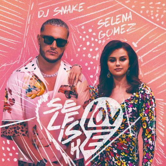 Coverafbeelding Selfish Love - Dj Snake & Selena Gomez