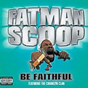 Coverafbeelding Fatman Scoop featuring The Crooklyn Clan - Be Faithful