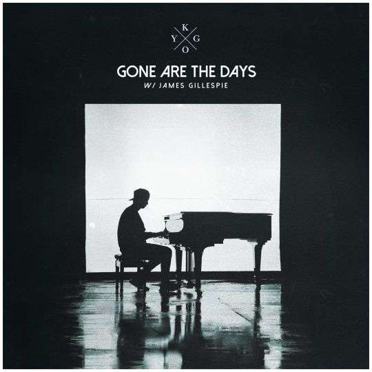 Coverafbeelding Kygo w/ James Gillespie - Gone Are The Days