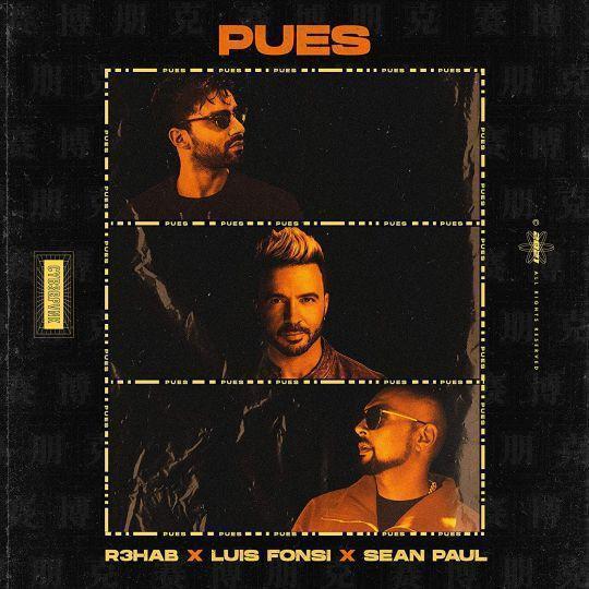 Coverafbeelding Pues - R3Hab X Luis Fonsi X Sean Paul