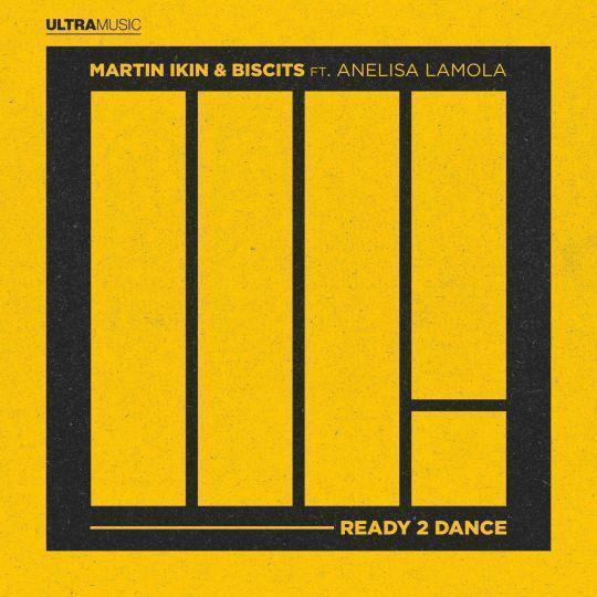 Coverafbeelding Martin Ikin & Biscits ft. Anelisa Lamola - Ready 2 Dance