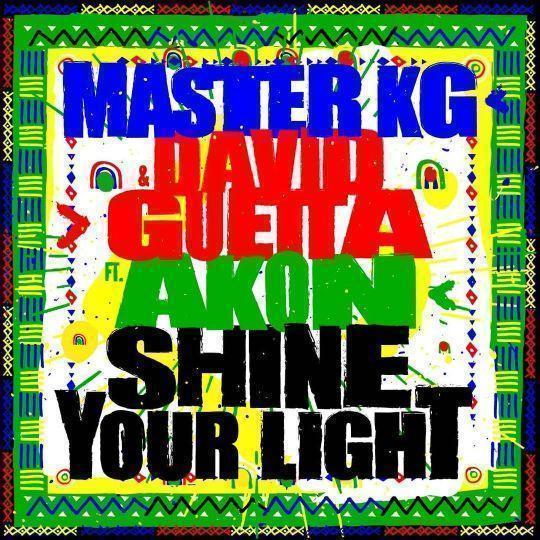 Coverafbeelding Shine Your Light - Master Kg & David Guetta Ft. Akon