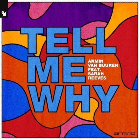 Coverafbeelding Armin van Buuren feat. Sarah Reeves - Tell Me Why