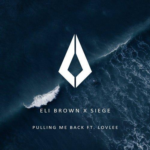 Coverafbeelding Eli Brown x Siege ft. Lovlee - Pulling Me Back