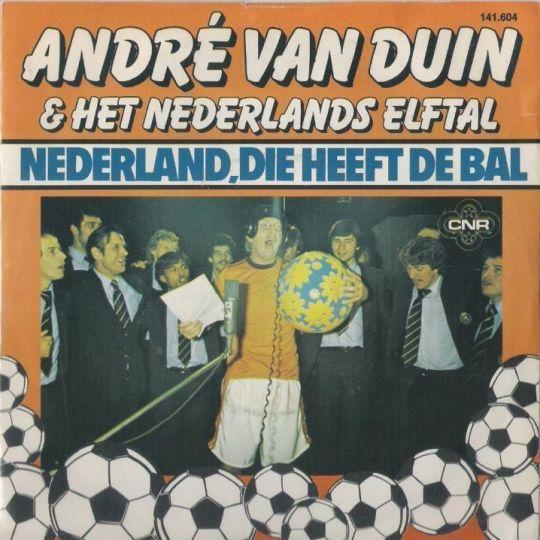 Coverafbeelding Nederland, Die Heeft De Bal - André Van Duin & Het Nederlands Elftal