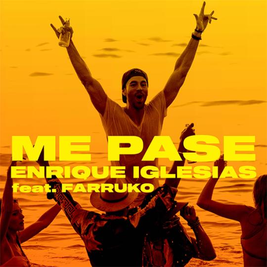 Coverafbeelding Me Pase - Enrique Iglesias Feat. Farruko