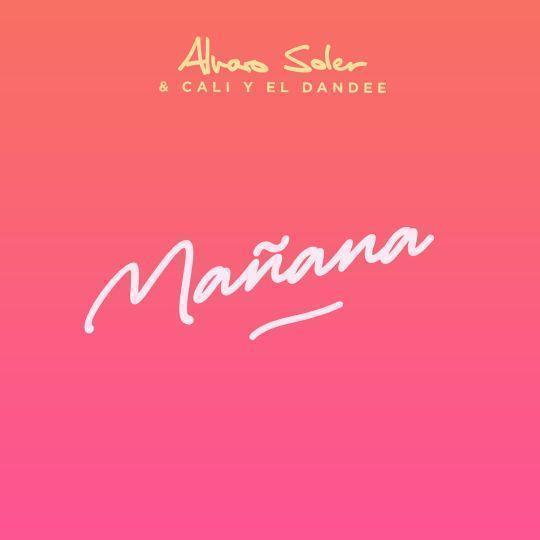 Coverafbeelding Mañana - Alvaro Soler & Cali Y El Dandee