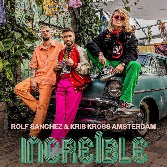 Coverafbeelding Increíble - Rolf Sanchez & Kris Kross Amsterdam