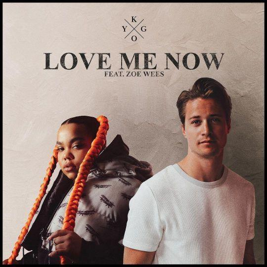 Coverafbeelding Love Me Now - Kygo Feat. Zoe Wees