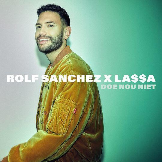 Coverafbeelding Doe Nou Niet - Rolf Sanchez X La$$A