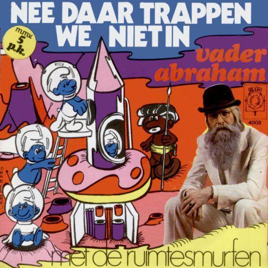 Coverafbeelding Nee Daar Trappen We Niet In - Vader Abraham Met De Ruimtesmurfen M.m.v. 5 P.k.