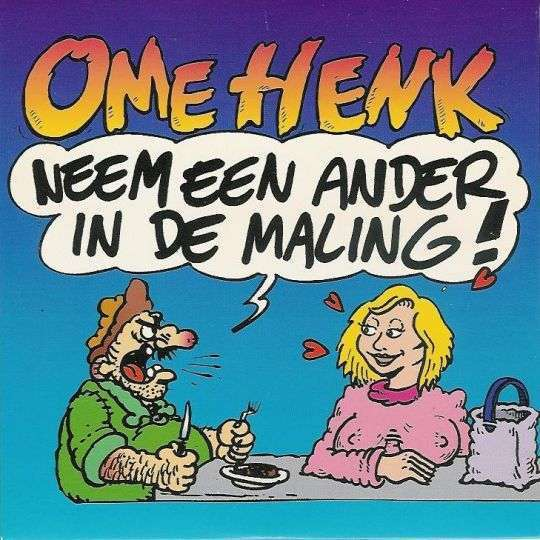 Coverafbeelding Ome Henk - Neem Een Ander In De Maling!