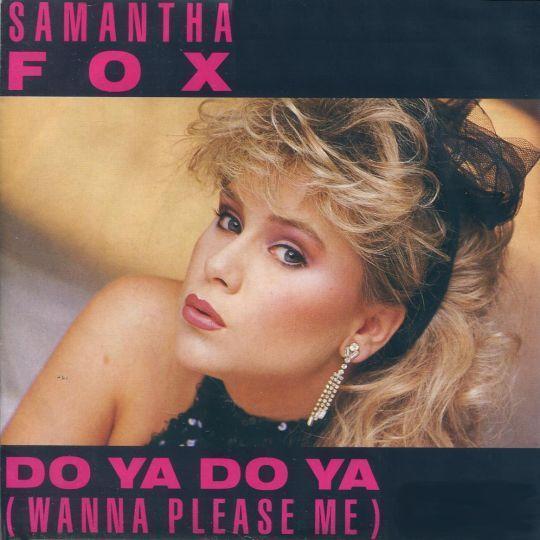 Coverafbeelding Samantha Fox - Do Ya Do Ya (Wanna Please Me)