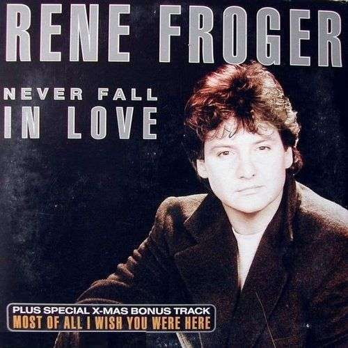 Coverafbeelding Never Fall In Love - Rene Froger