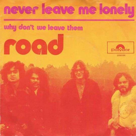 Coverafbeelding Road ((1971)) - Never Leave Me Lonely