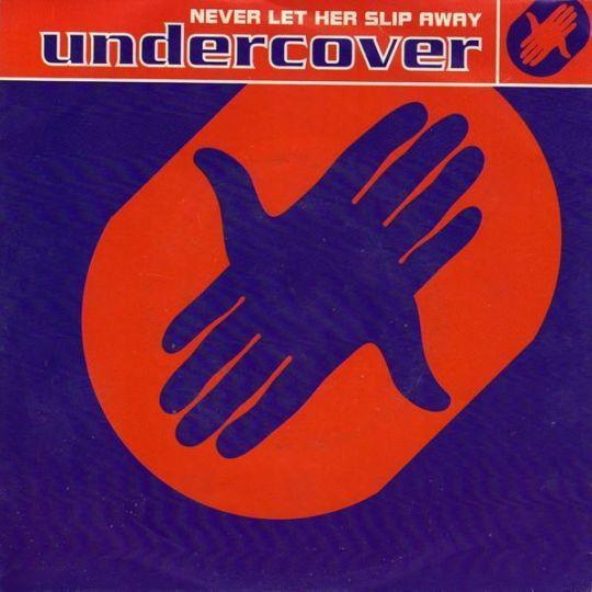 Coverafbeelding Never Let Her Slip Away - Undercover