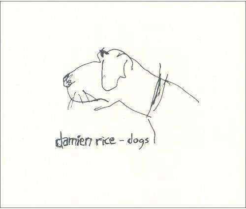 Coverafbeelding Damien Rice - Dogs [Single 1]